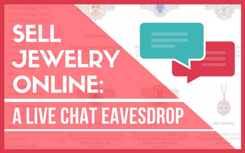Selling Jewelry Online - Eavesdrop on my Live Chat