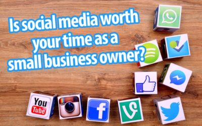 Social Media For Small Businesses – Is It Worth Your Valuable Time?
