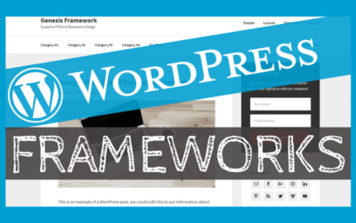 WordPress Frameworks – Why They Matter To YOU