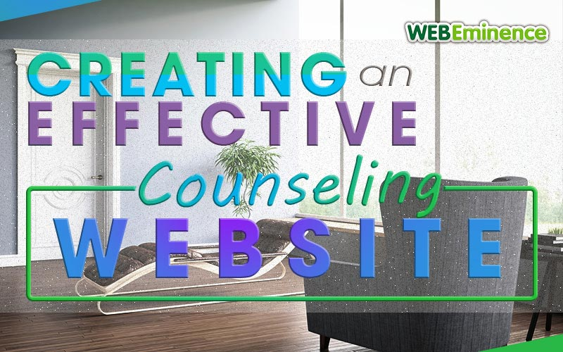 Counseling Websites – 2 Steps & 4 Tips For an Effective Site For Your Practice