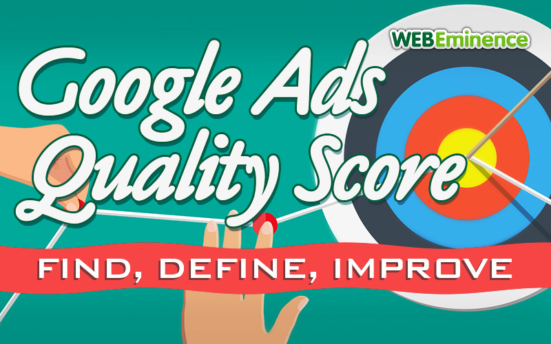 Google Ads Quality Score – Find It, Define It, and Improve It