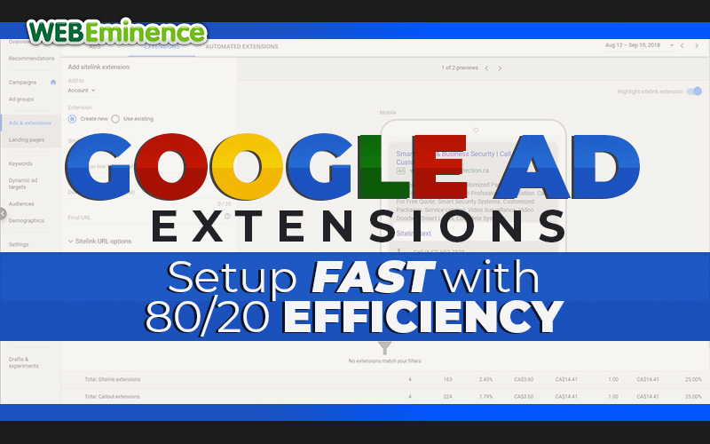 Ad Extensions in Google Ads – Setup the 3 Most Important Extensions for 80/20 Efficiency