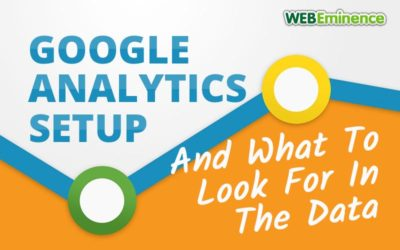 Google Analytics – How to Setup & What To Look For