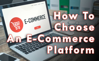 How To Choose The Best Ecommerce Platform For Your Online Storefront