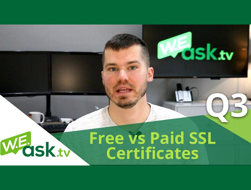 Free vs Paid SSL Certificates – What's the Difference? – WEask.tv Q3