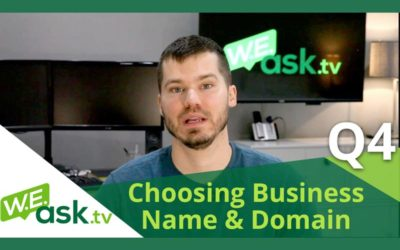 Choosing a Business Name AND Domain Name – WEask.tv Q4