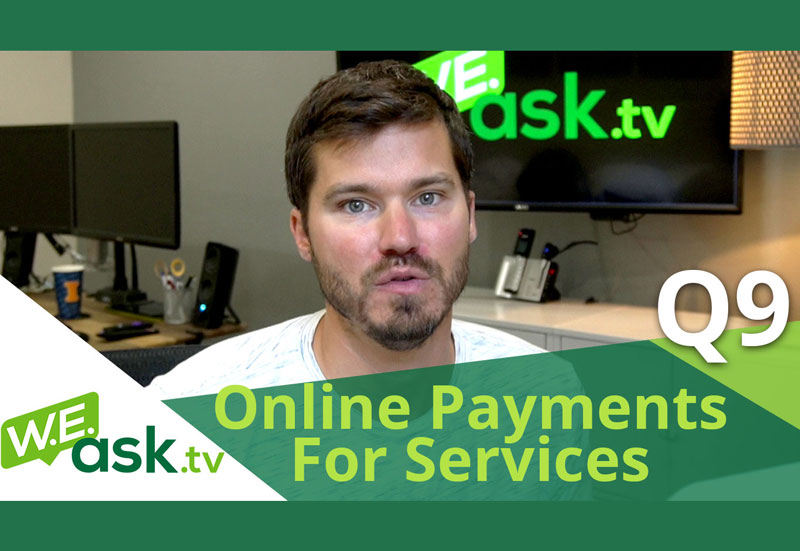 Online Payments for Service Businesses – WEask.tv Q9
